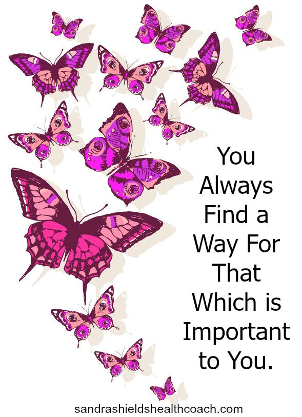 You Always Find a Way for That Which is Important to You