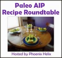 Paleo AIP Recipe Roundtable