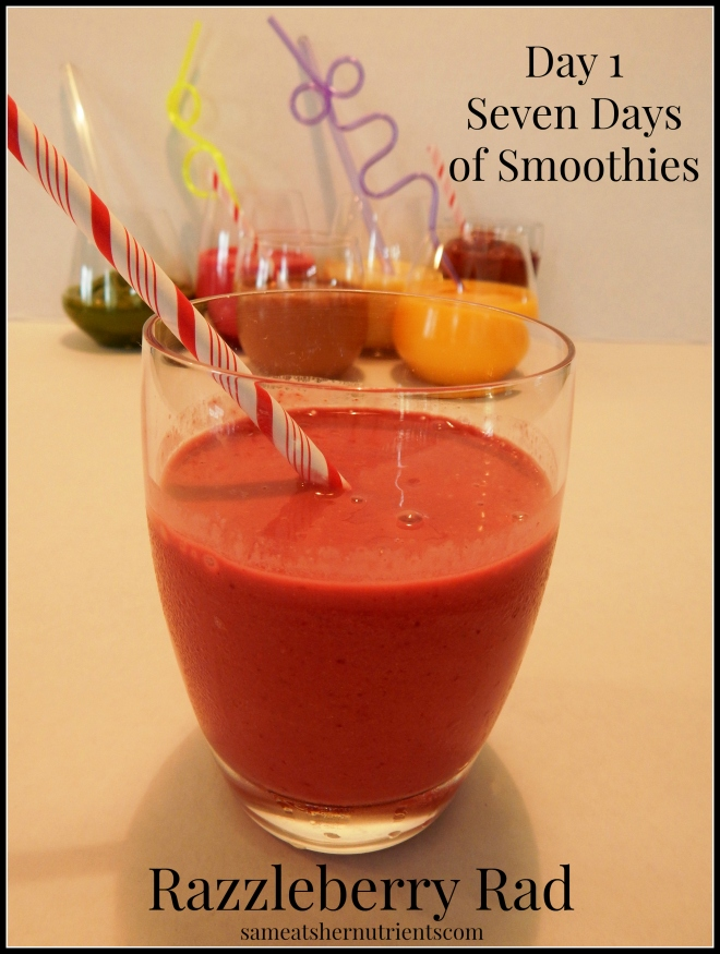Day 1 - Seven Days of Smoothies - Razzleberry Rad