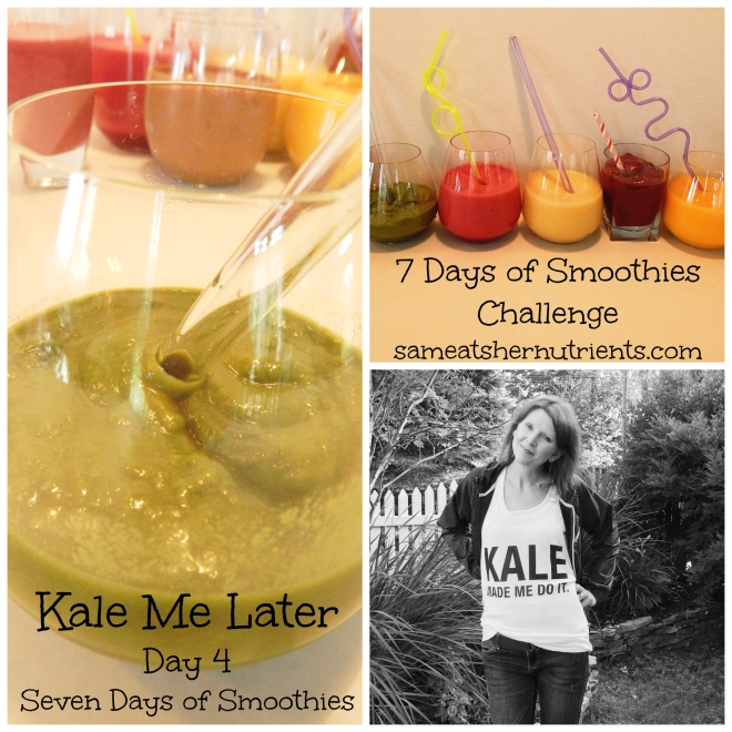 Kale Me Later - Day 4 - Seven Days of Smoothies