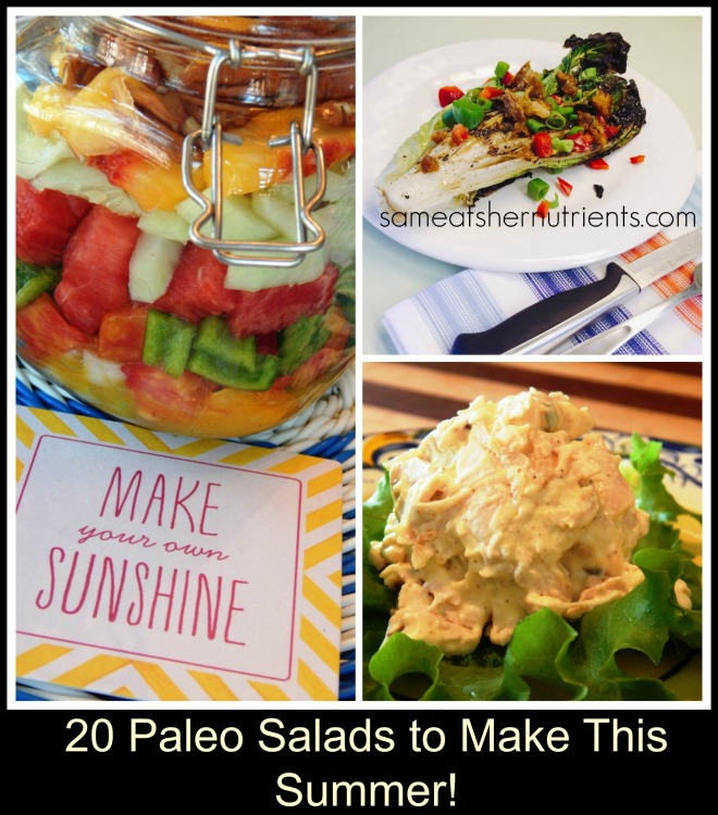 20 Paleo Salads To Make This Summer!