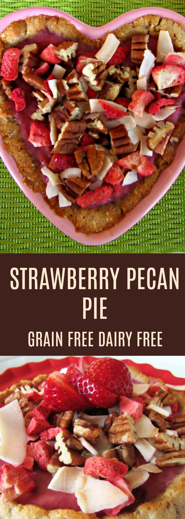strawberry pecan pie - grain free, dairy free