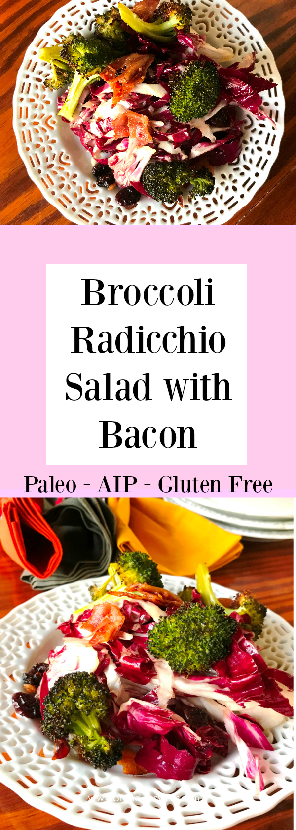 Broccoli Radicchio Salad with Bacon Paleo AIP Gluten Free