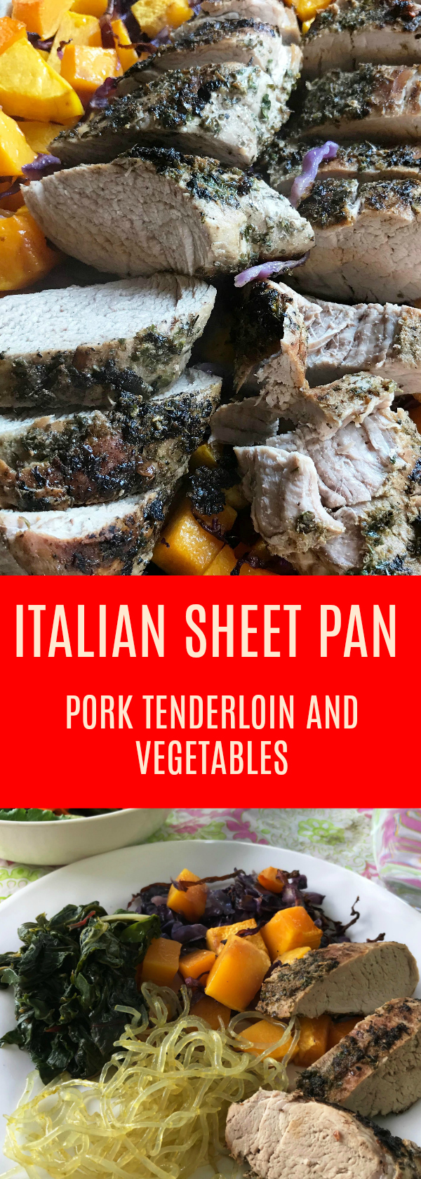 Italian Sheet Pan Pork Tenderloin and Vegetables