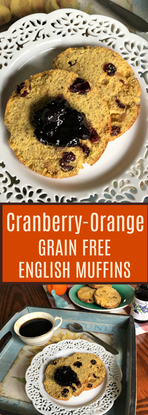 Cranberry-Orange Grain Free English Muffins