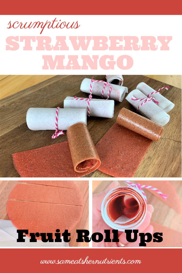 Scrumptious Strawberry Mango Fruit Roll Ups