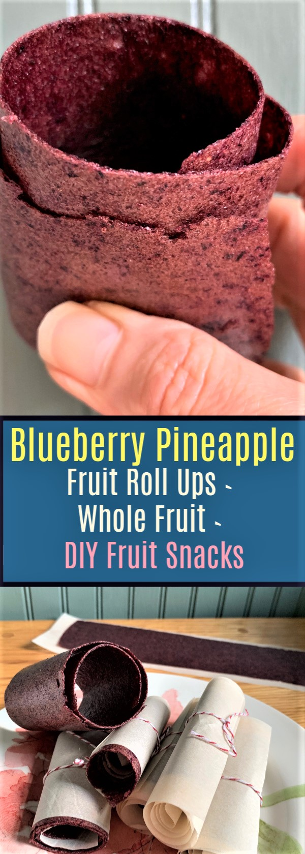 Blueberry Pineapple Fruit Roll Ups that you can make yourself with Whole Fruit, No Added Colors and No Refined Sugar