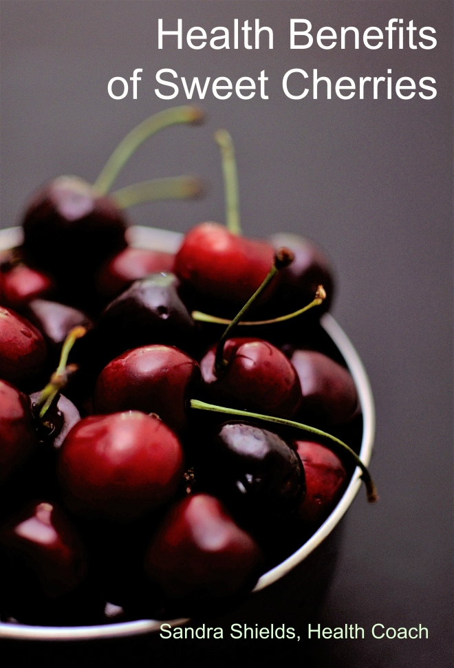 Health Benefits of Sweet Cherries