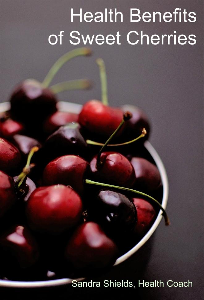 Health Benefits of Sweet Cherries