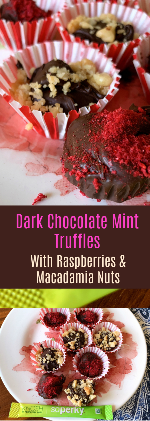 Dark Chocolate Mint Truffles with Raspberries and Macadamia Nuts